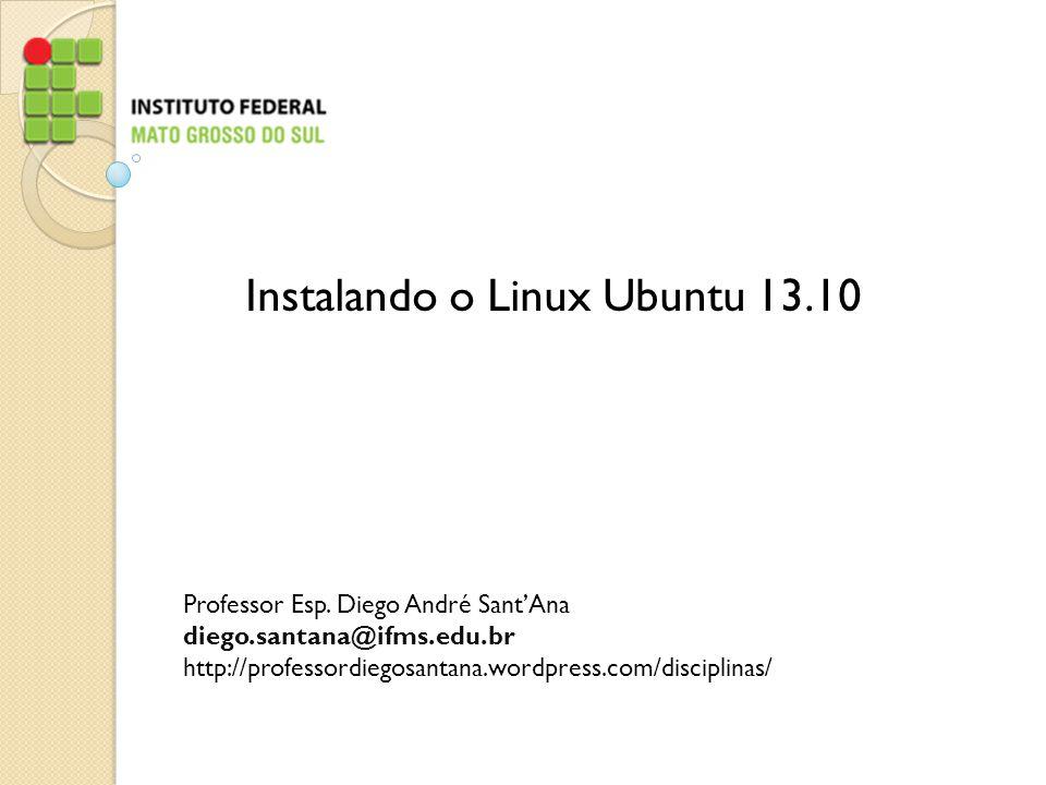 Instalando o Linux Ubuntu 13.10