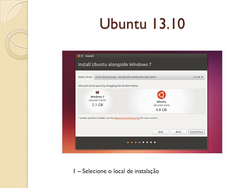 Ubuntu 13.10 1 – Selecione o local de instalação