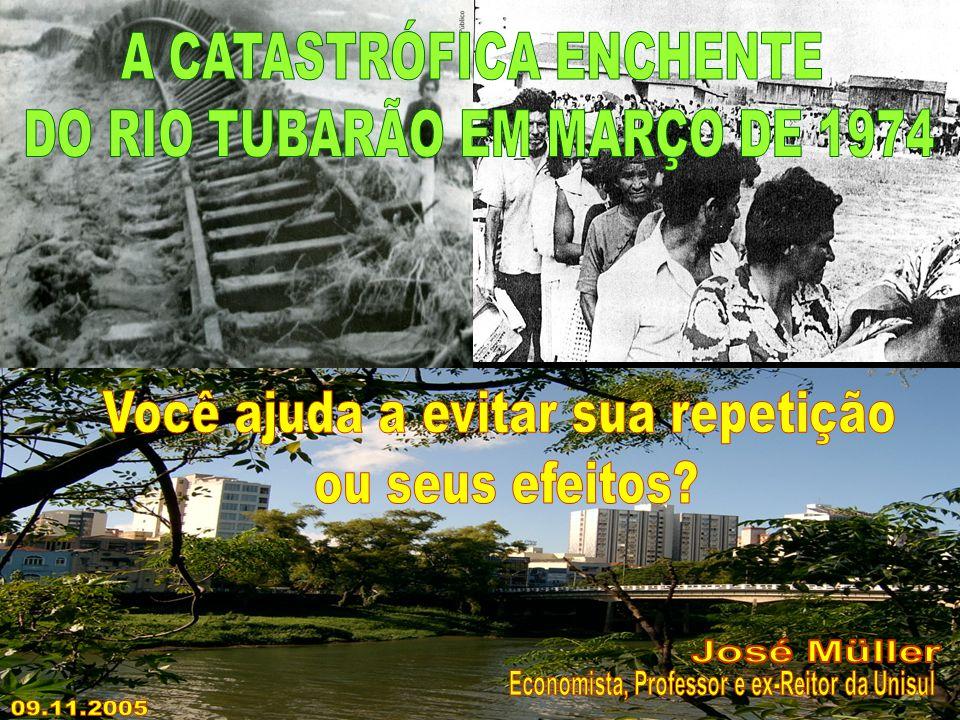 A CATASTRÓFICA ENCHENTE DO RIO TUBARÃO EM MARÇO DE 1974