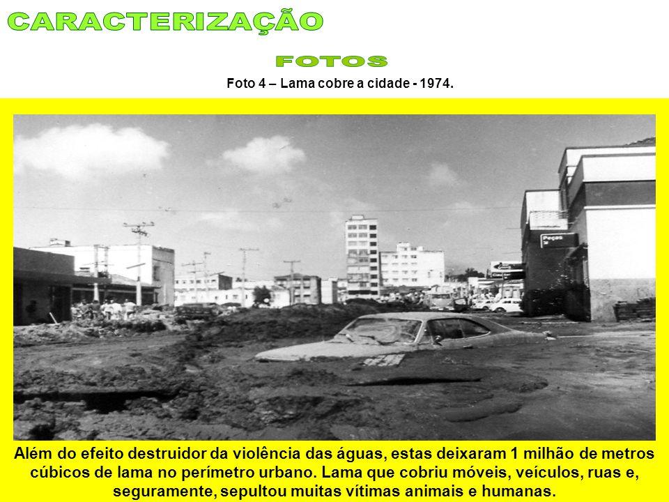 Foto 4 – Lama cobre a cidade - 1974.