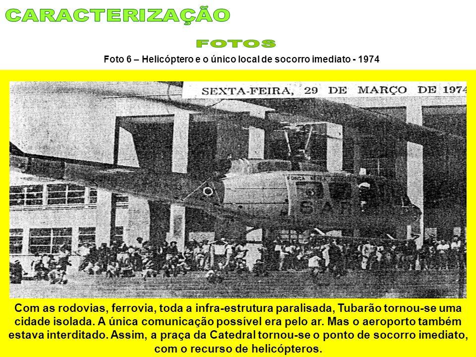 Foto 6 – Helicóptero e o único local de socorro imediato - 1974