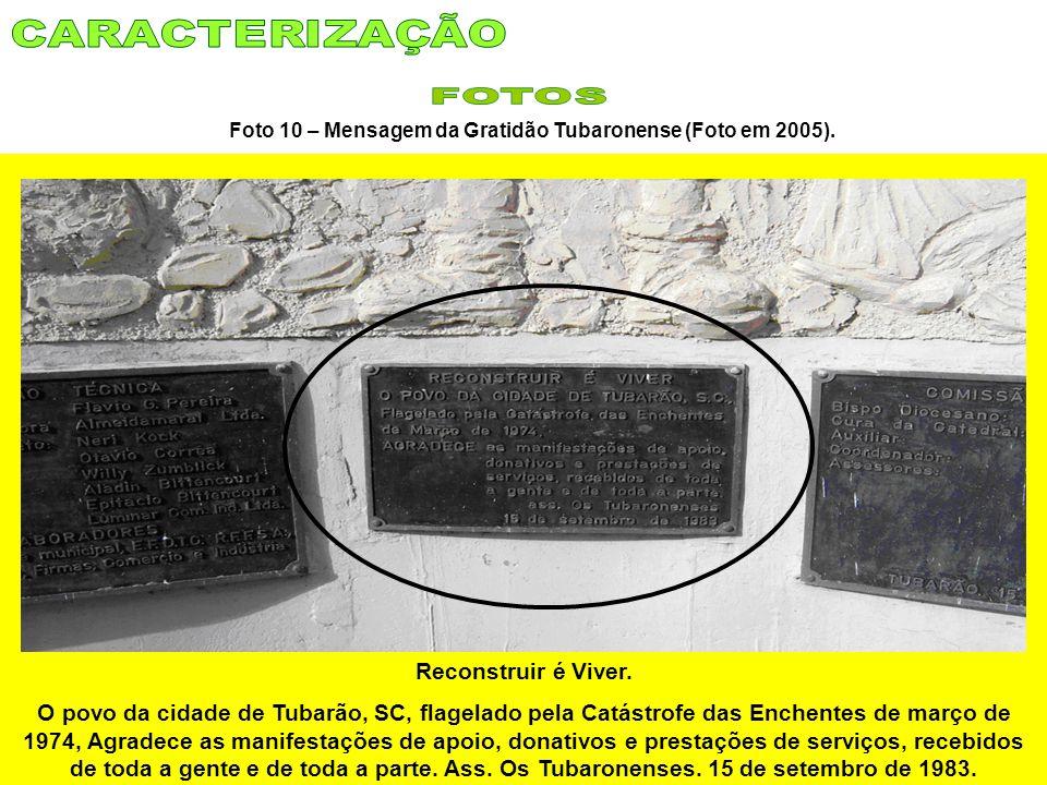 Foto 10 – Mensagem da Gratidão Tubaronense (Foto em 2005).