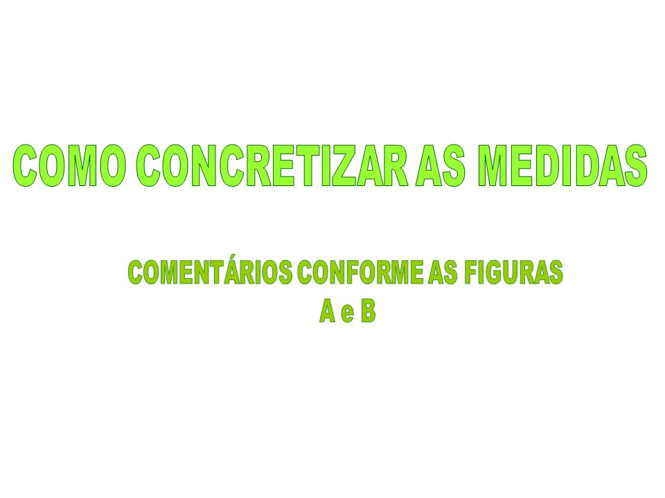 COMO CONCRETIZAR AS MEDIDAS