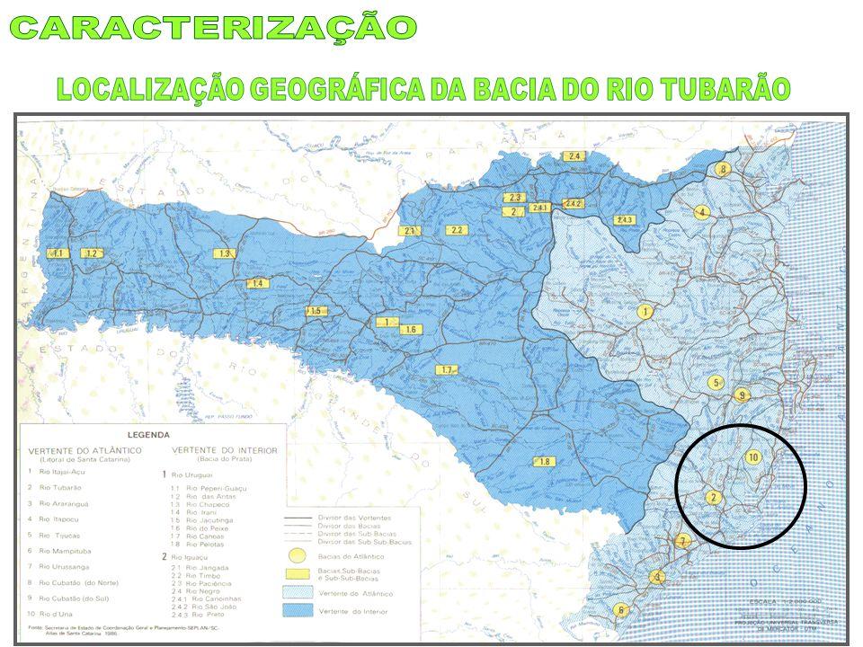 LOCALIZAÇÃO GEOGRÁFICA DA BACIA DO RIO TUBARÃO