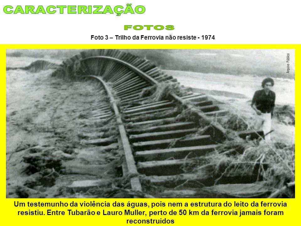 Foto 3 – Trilho da Ferrovia não resiste - 1974