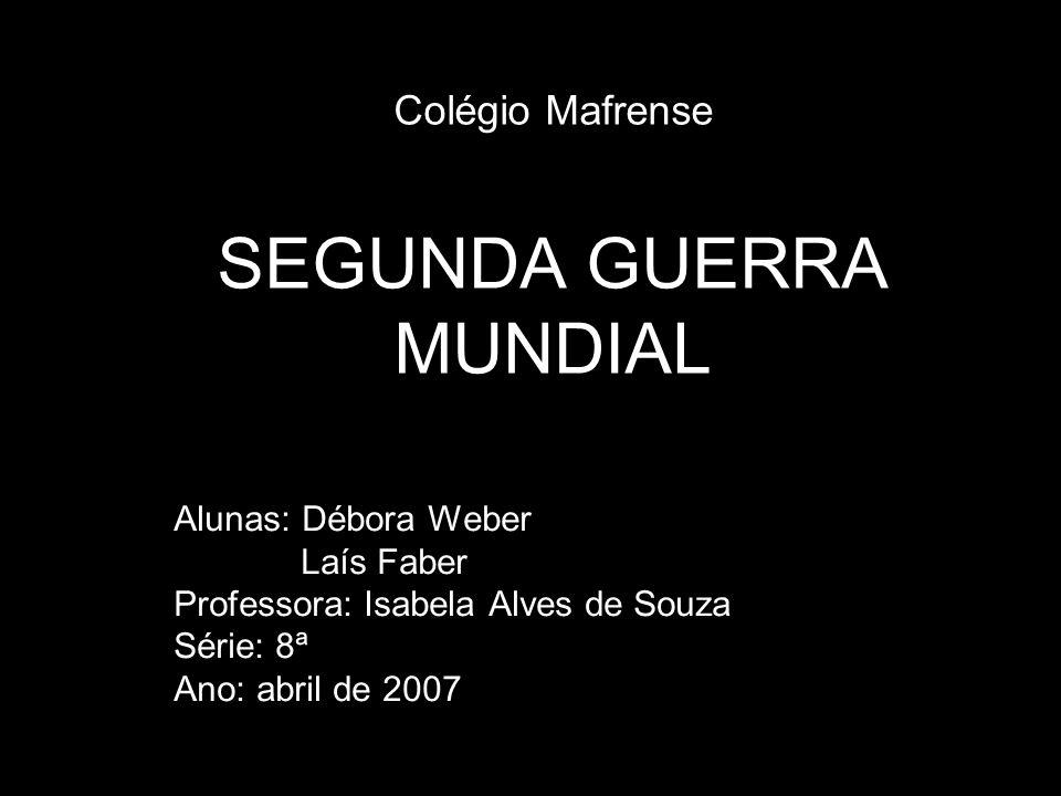 Colégio Mafrense SEGUNDA GUERRA MUNDIAL