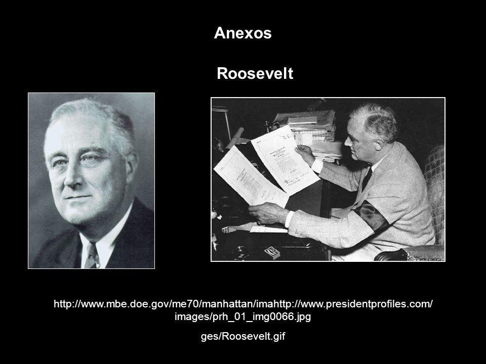 Anexos Roosevelt. http://www.mbe.doe.gov/me70/manhattan/imahttp://www.presidentprofiles.com/images/prh_01_img0066.jpg.