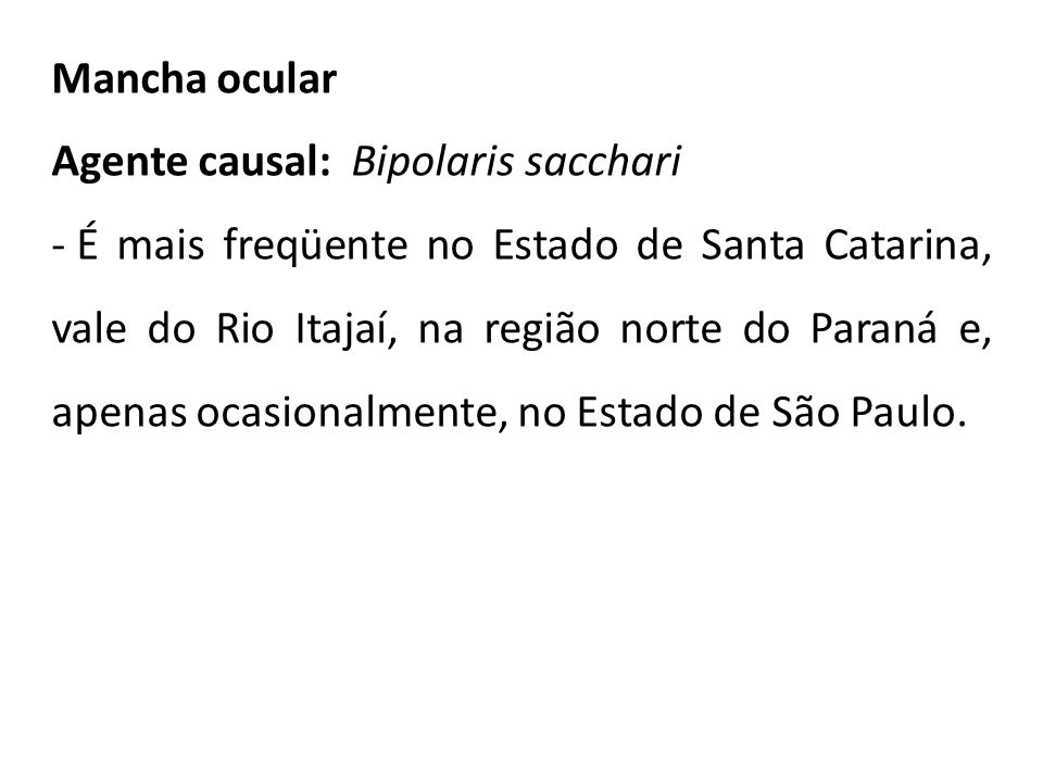 Mancha ocular Agente causal: Bipolaris sacchari.
