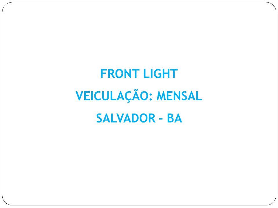FRONT LIGHT VEICULAÇÃO: MENSAL SALVADOR - BA