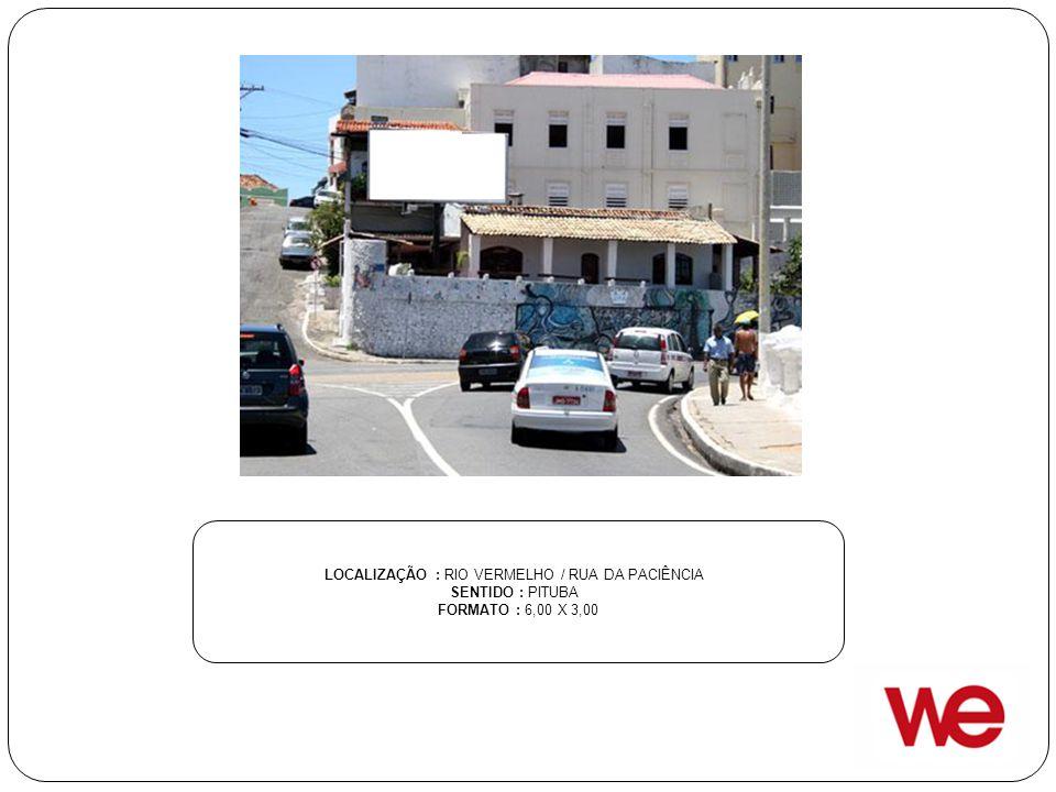 LOCALIZAÇÃO : RIO VERMELHO / RUA DA PACIÊNCIA