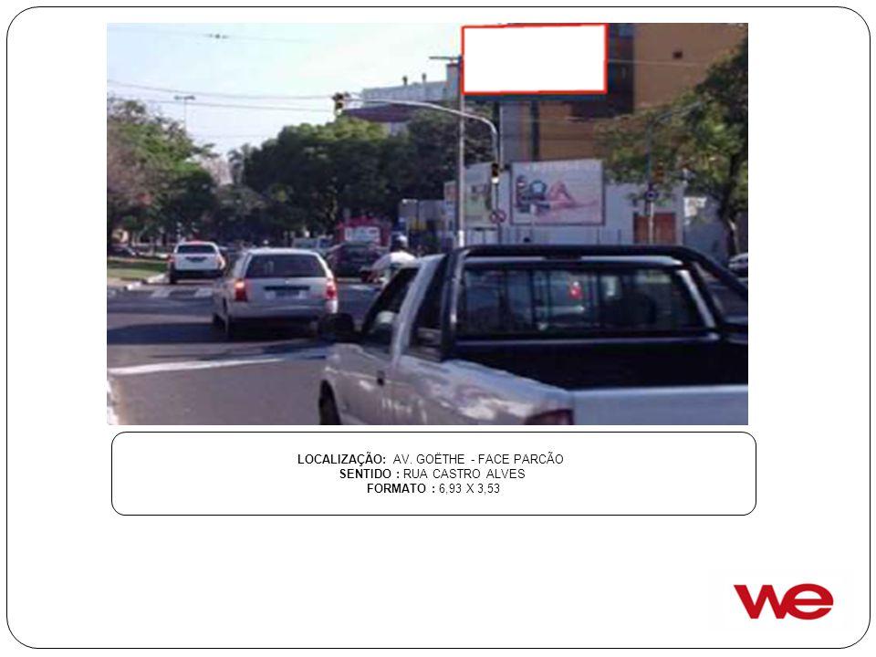 LOCALIZAÇÃO: AV. GOËTHE - FACE PARCÃO SENTIDO : RUA CASTRO ALVES
