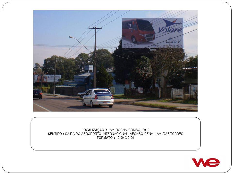 LOCALIZAÇÃO : AV. ROCHA COMBO, 2919