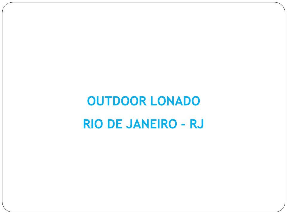 OUTDOOR LONADO RIO DE JANEIRO - RJ