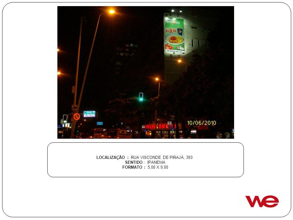 LOCALIZAÇÃO : RUA VISCONDE DE PIRAJÁ, 393