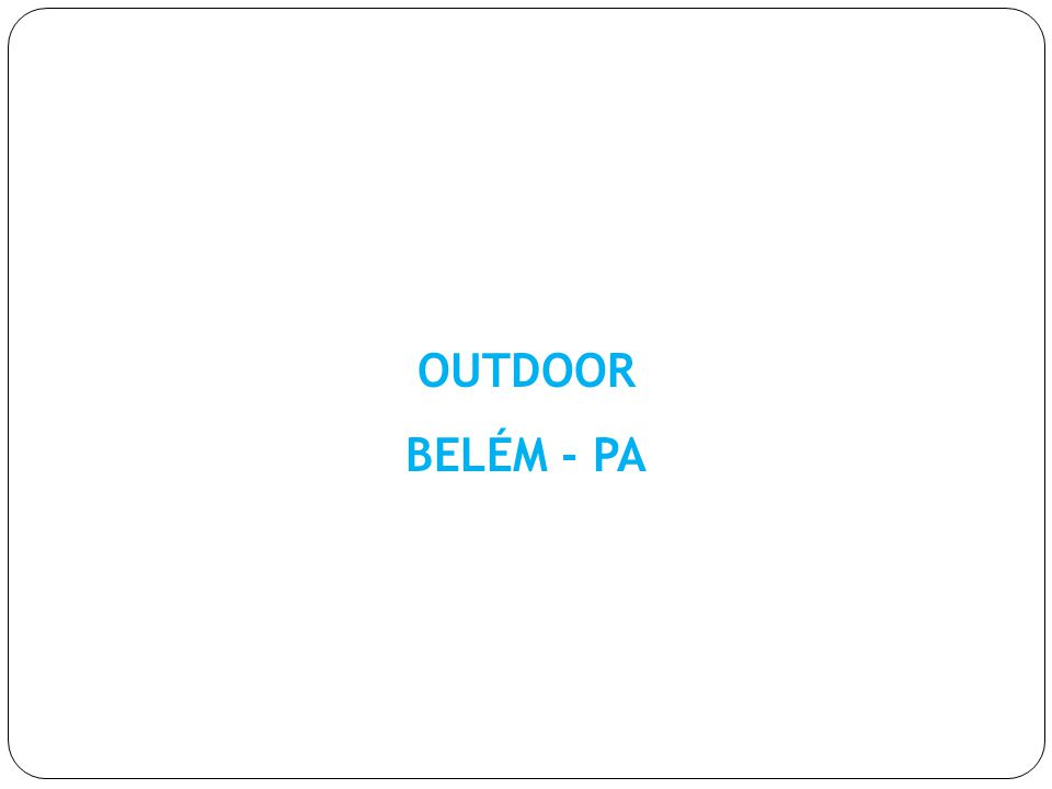 OUTDOOR BELÉM - PA