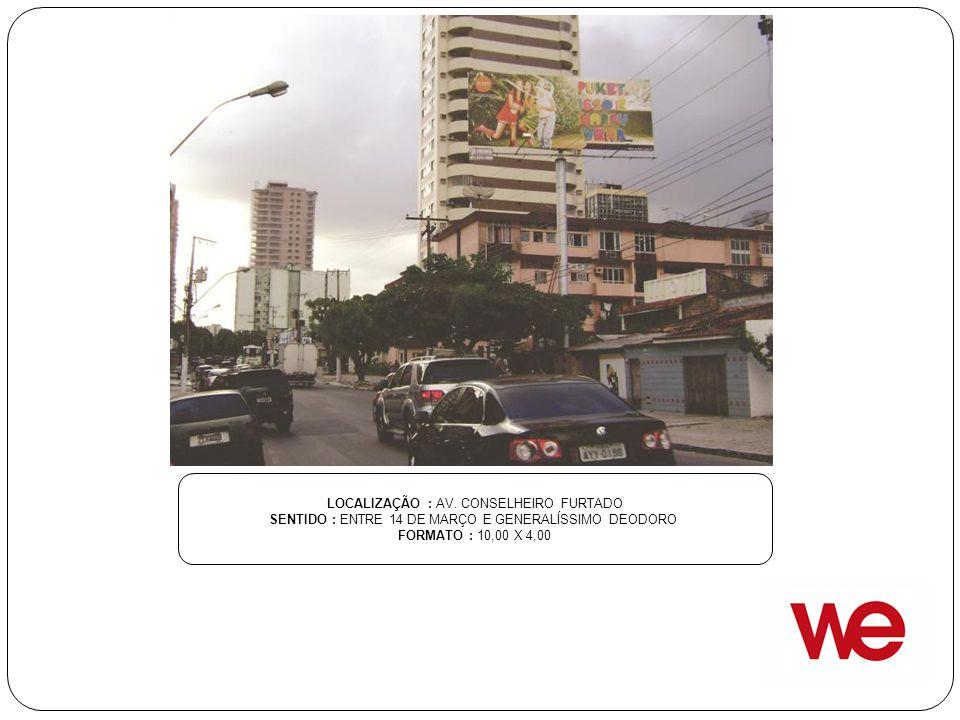 LOCALIZAÇÃO : AV. CONSELHEIRO FURTADO
