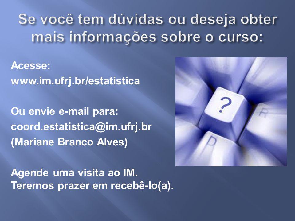 Se você tem dúvidas ou deseja obter mais informações sobre o curso: