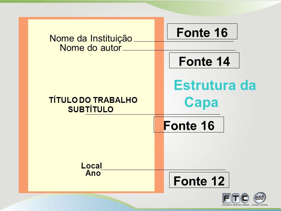 Estrutura da Capa Fonte 16 Fonte 14 Fonte 16 Fonte 12