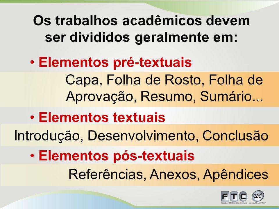 Os trabalhos acadêmicos devem ser divididos geralmente em: