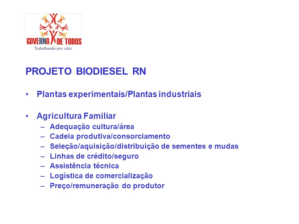 PROJETO BIODIESEL RN Plantas experimentais/Plantas industriais