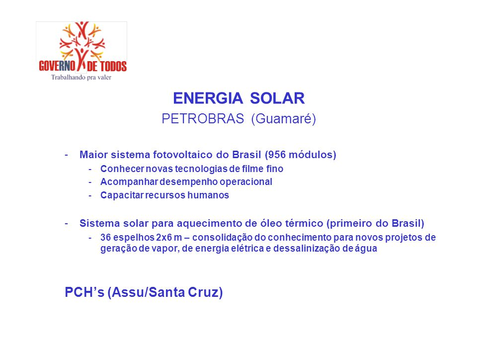 ENERGIA SOLAR PETROBRAS (Guamaré) PCH's (Assu/Santa Cruz)