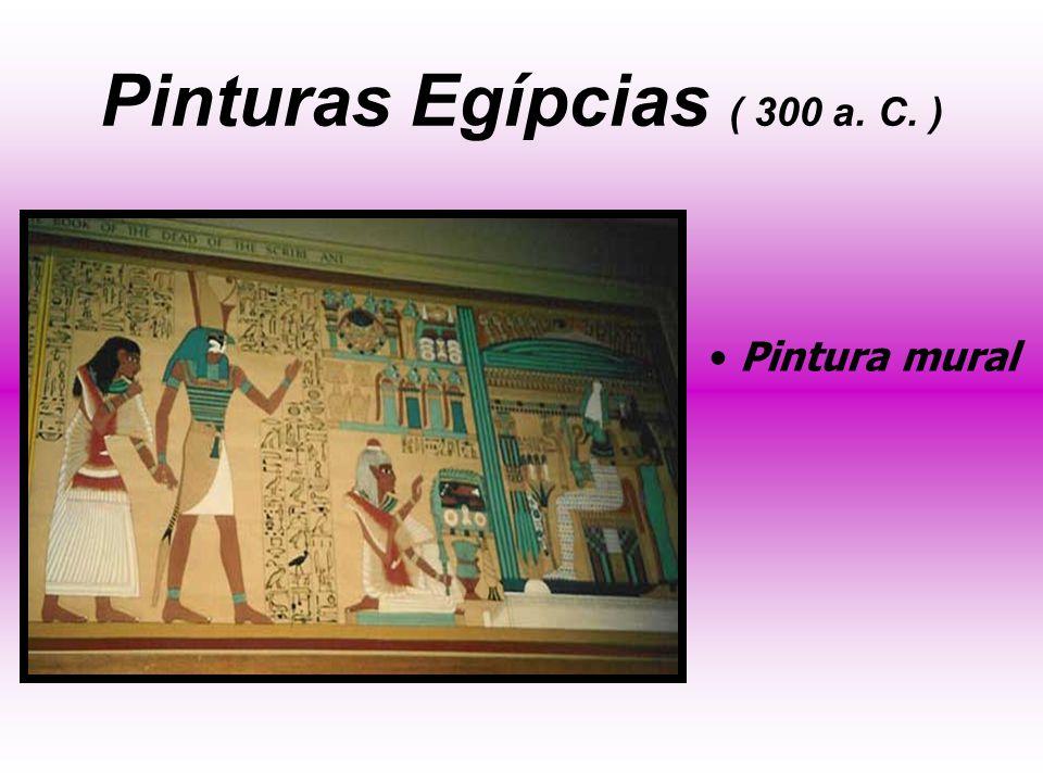 Pinturas Egípcias ( 300 a. C. )