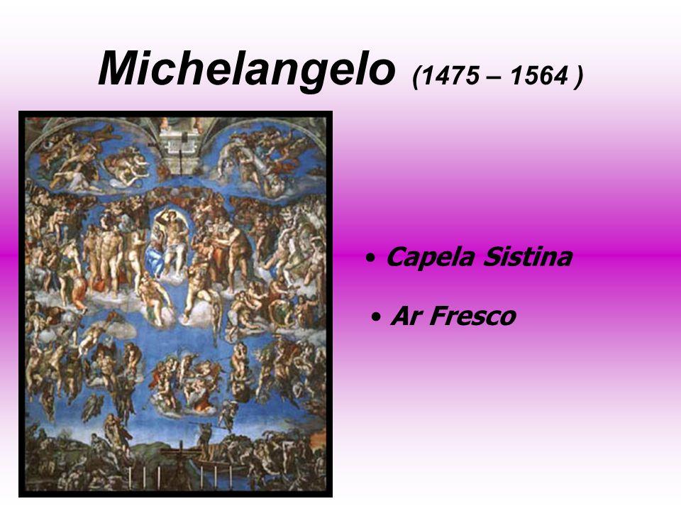 Michelangelo (1475 – 1564 ) Capela Sistina Ar Fresco