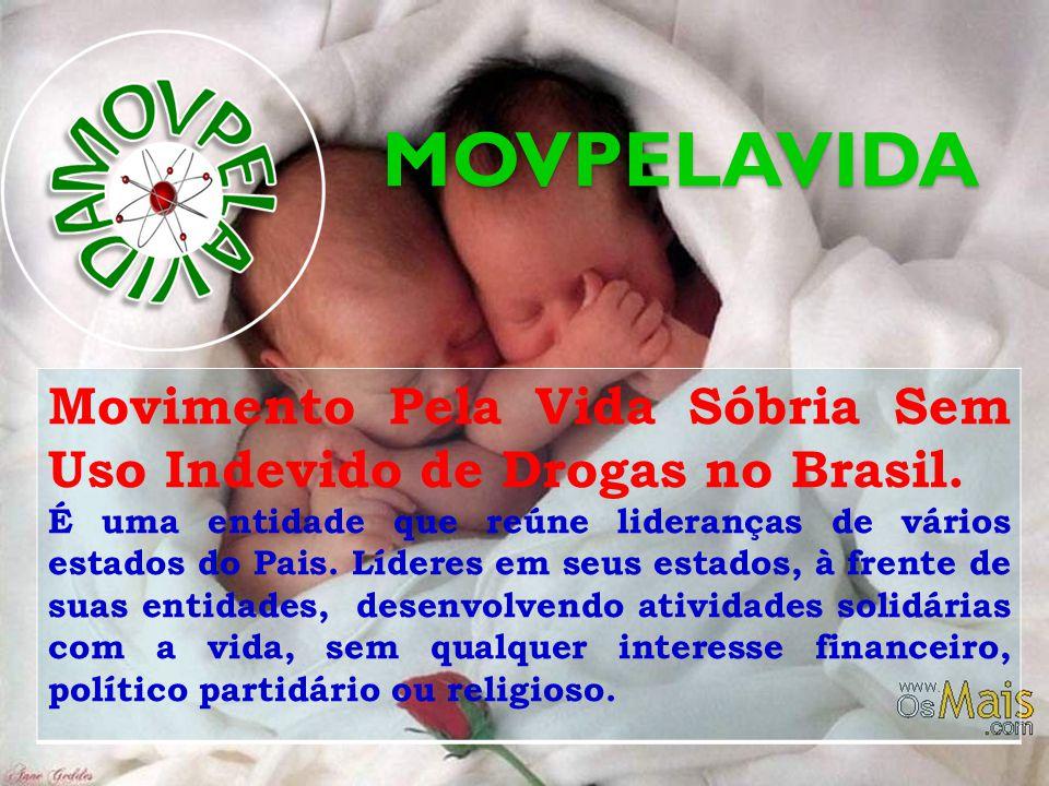 MOVPELAVIDA Movimento Pela Vida Sóbria Sem Uso Indevido de Drogas no Brasil.