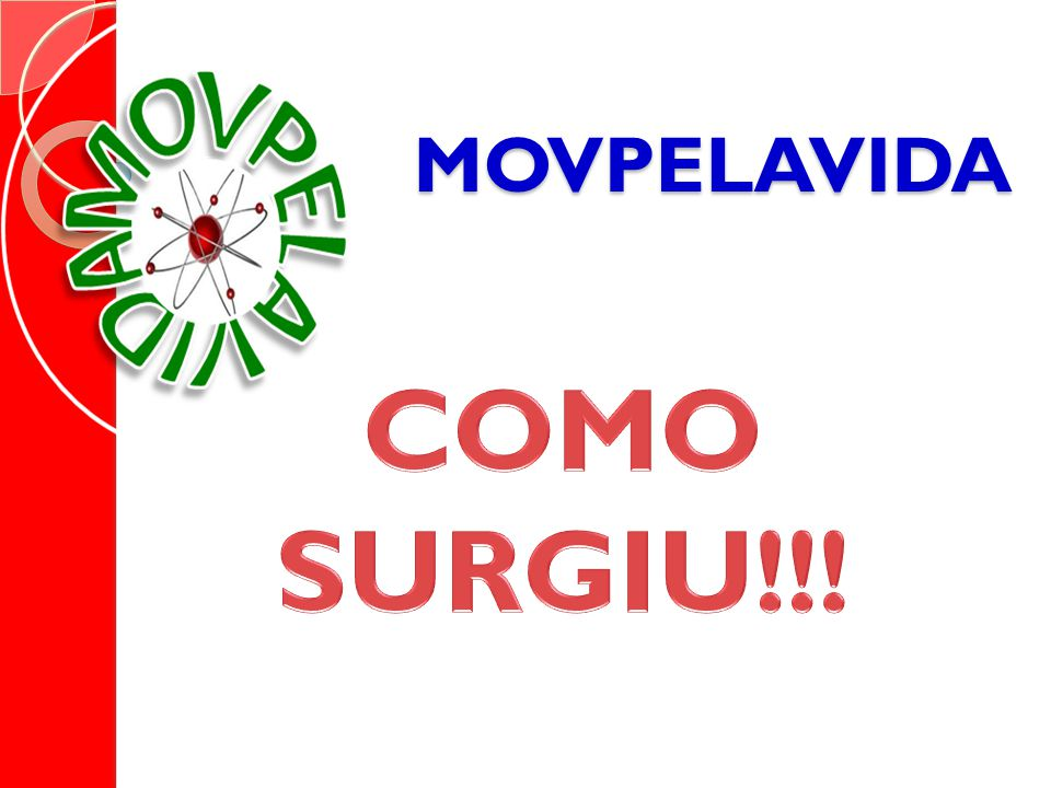 MOVPELAVIDA COMO SURGIU!!!