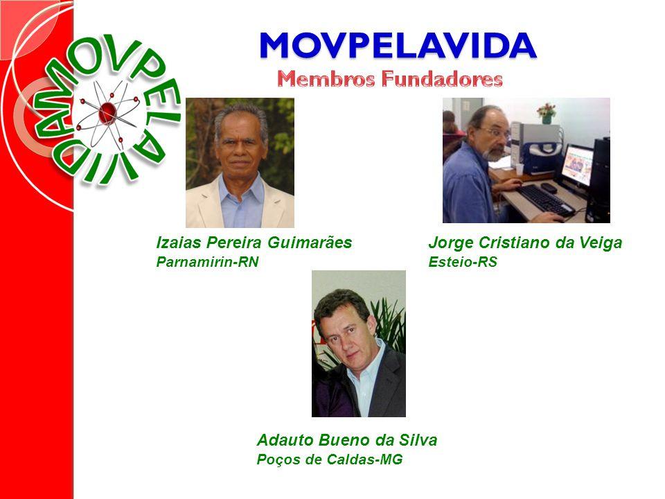 MOVPELAVIDA Membros Fundadores Izaias Pereira Guimarães
