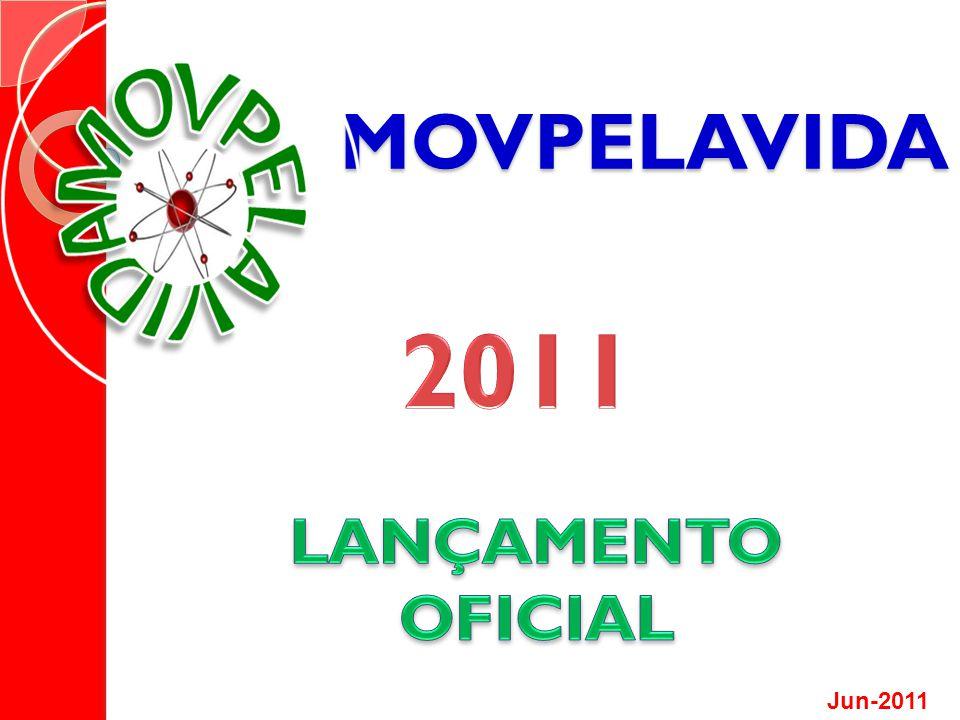 MOVPELAVIDA 2011 LANÇAMENTO OFICIAL Jun-2011