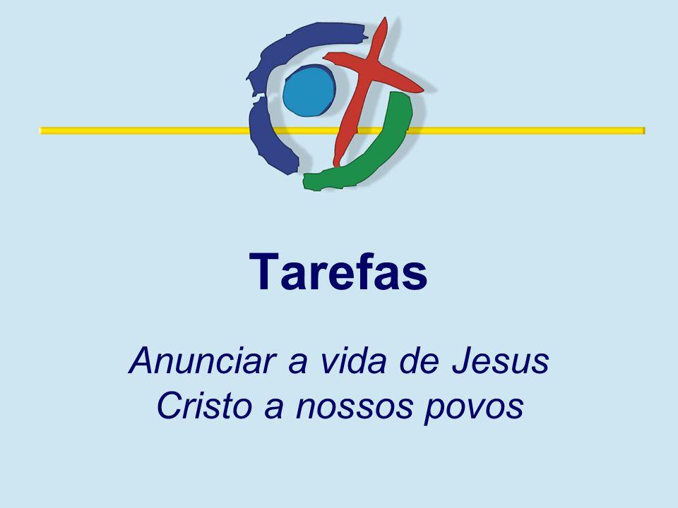 Anunciar a vida de Jesus Cristo a nossos povos