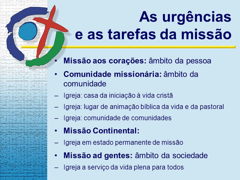 As urgências e as tarefas da missão