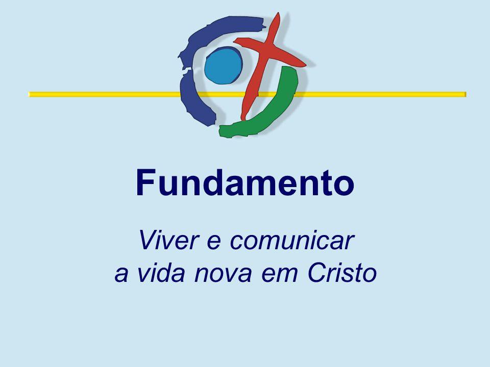 Viver e comunicar a vida nova em Cristo