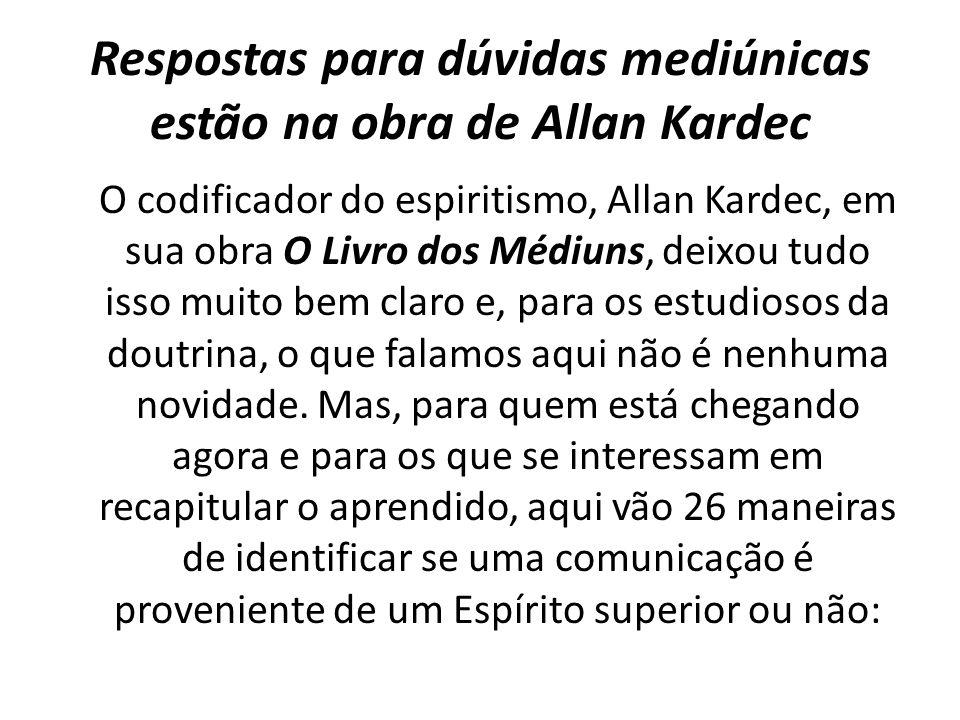 Respostas para dúvidas mediúnicas estão na obra de Allan Kardec