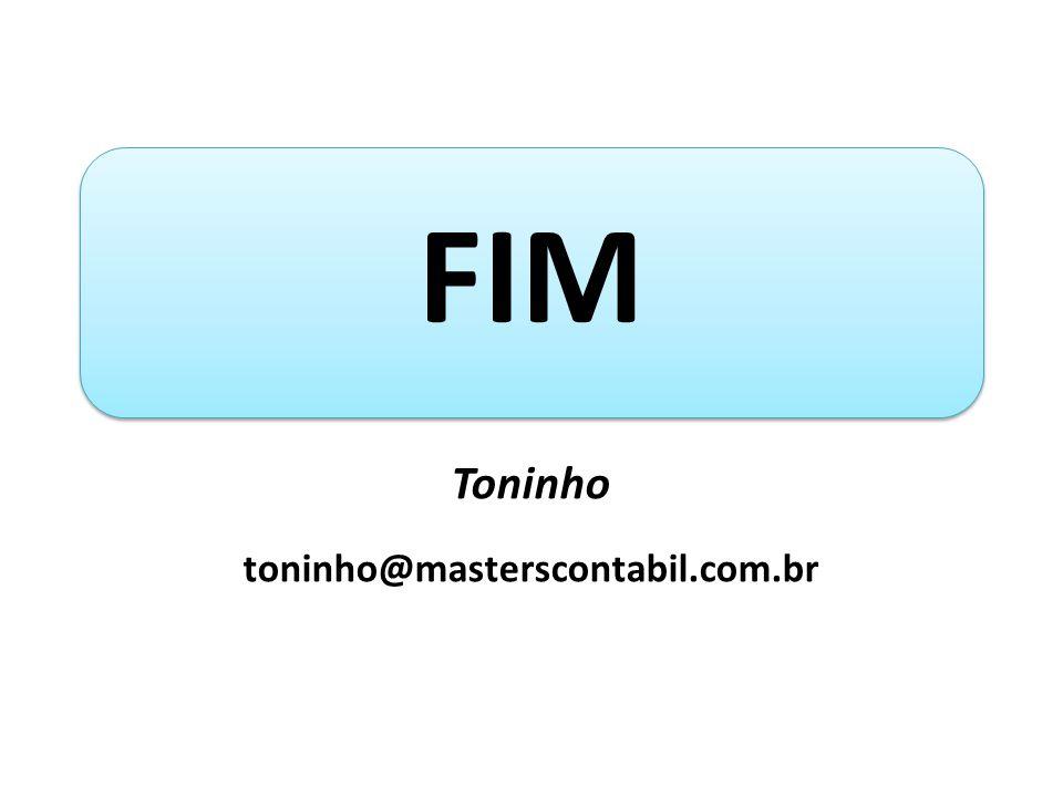 FIM Toninho toninho@masterscontabil.com.br