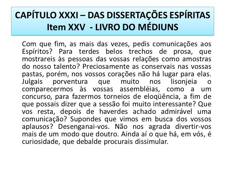 CAPÍTULO XXXI – DAS DISSERTAÇÕES ESPÍRITAS Item XXV - LIVRO DO MÉDIUNS