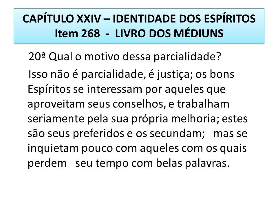 CAPÍTULO XXIV – IDENTIDADE DOS ESPÍRITOS Item 268 - LIVRO DOS MÉDIUNS