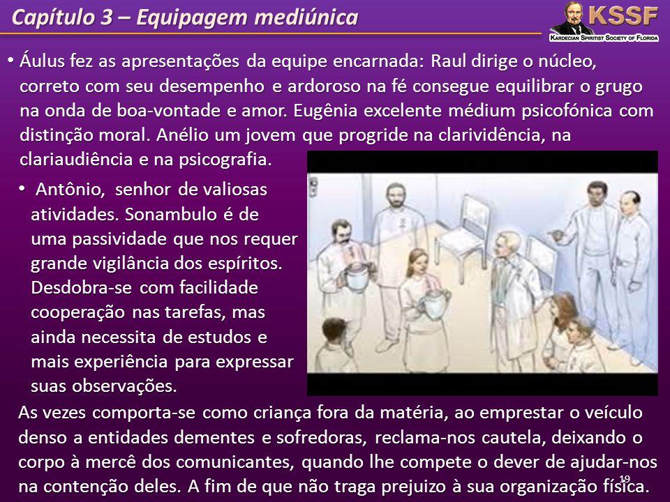 Capítulo 3 – Equipagem mediúnica