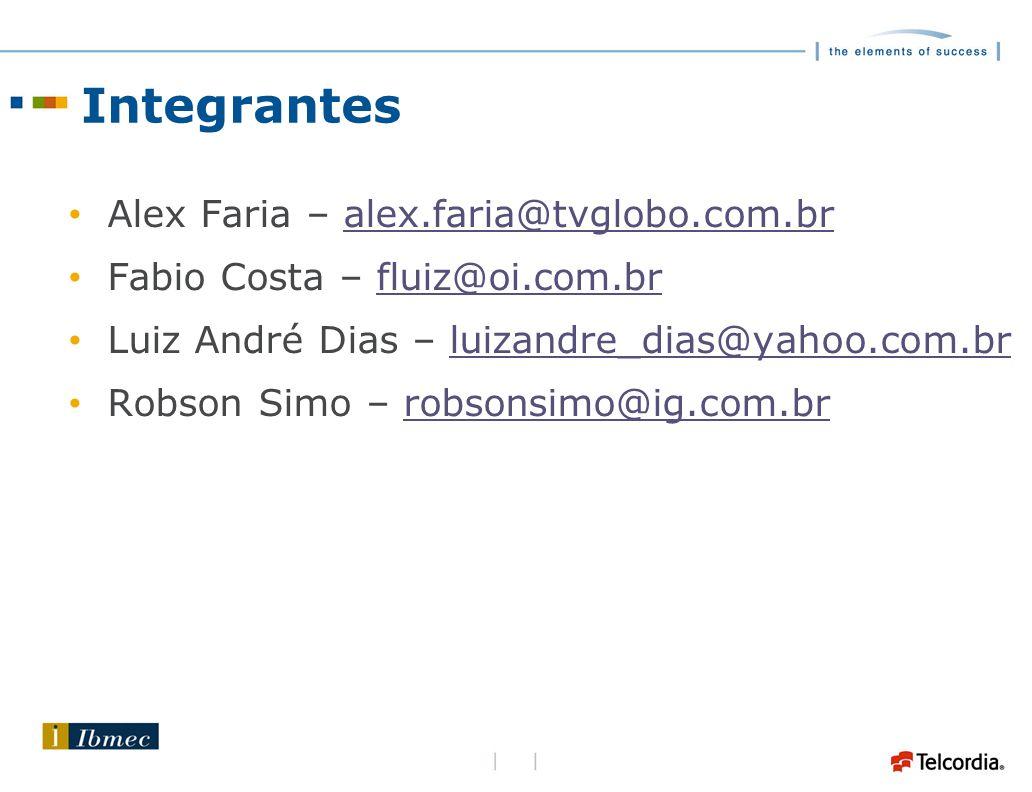 Integrantes Alex Faria – alex.faria@tvglobo.com.br