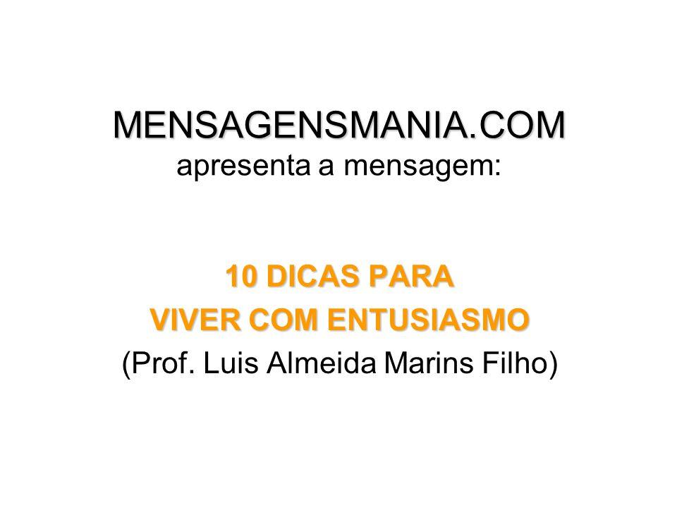 MENSAGENSMANIA.COM apresenta a mensagem: