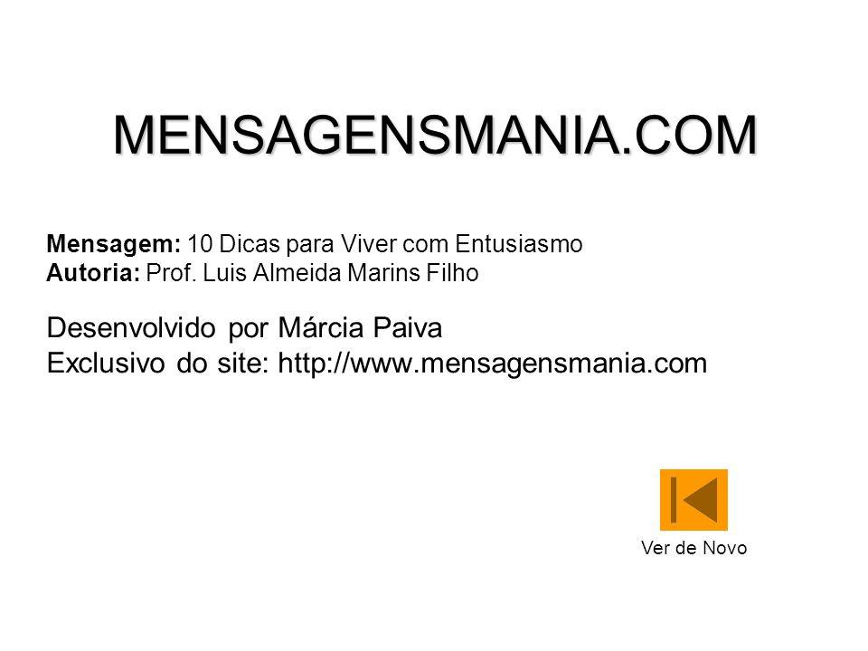 MENSAGENSMANIA.COM Desenvolvido por Márcia Paiva