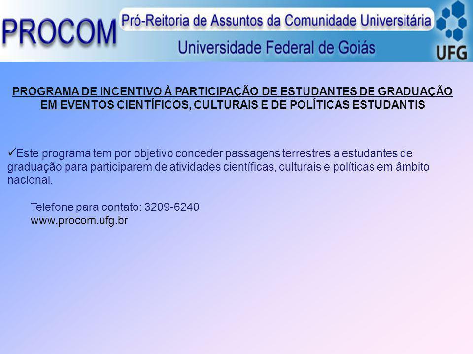 Telefone para contato: 3209-6240 www.procom.ufg.br