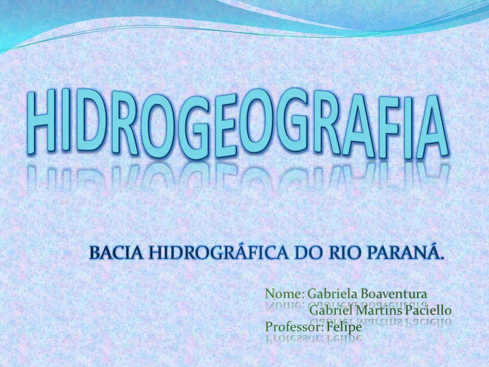 BACIA HIDROGRÁFICA DO RIO PARANÁ.