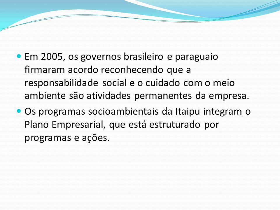 Em 2005, os governos brasileiro e paraguaio firmaram acordo reconhecendo que a responsabilidade social e o cuidado com o meio ambiente são atividades permanentes da empresa.