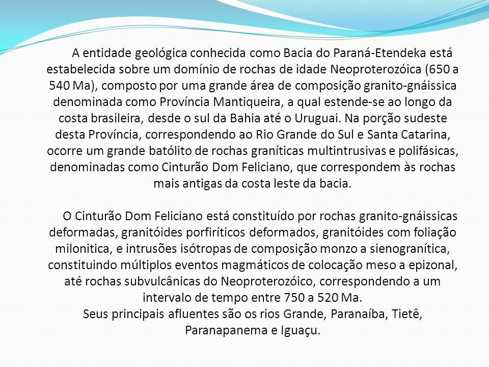 A entidade geológica conhecida como Bacia do Paraná-Etendeka está estabelecida sobre um domínio de rochas de idade Neoproterozóica (650 a 540 Ma), composto por uma grande área de composição granito-gnáissica denominada como Província Mantiqueira, a qual estende-se ao longo da costa brasileira, desde o sul da Bahia até o Uruguai.