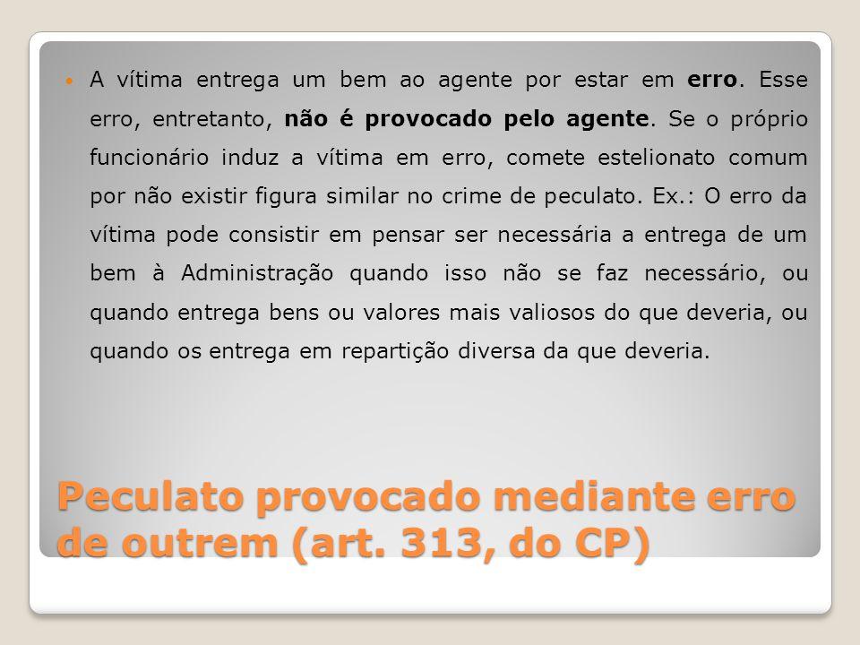 Peculato provocado mediante erro de outrem (art. 313, do CP)