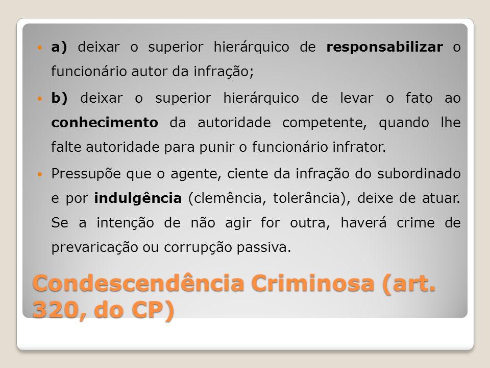 Condescendência Criminosa (art. 320, do CP)