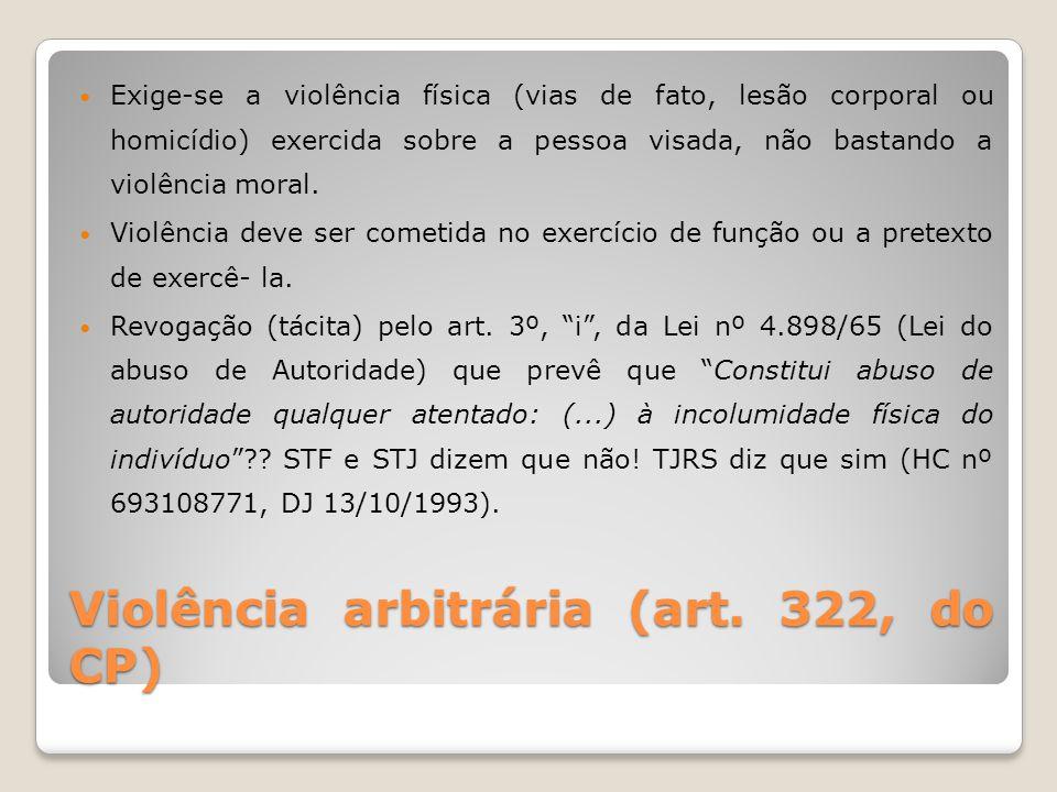 Violência arbitrária (art. 322, do CP)