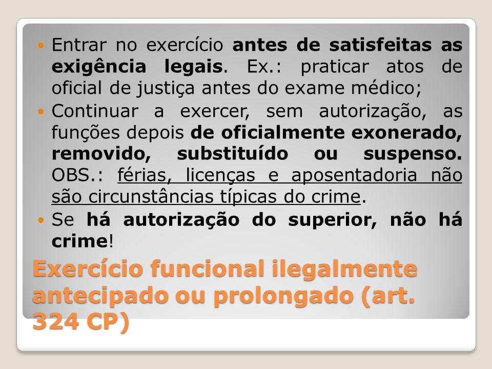 Exercício funcional ilegalmente antecipado ou prolongado (art. 324 CP)